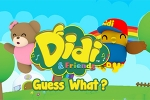 Didi & Friends: Guess What?